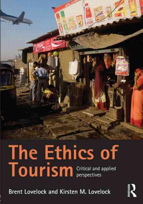 The Ethics of Tourism By Lovelock, Brent/ Lovelock, Kirsten
