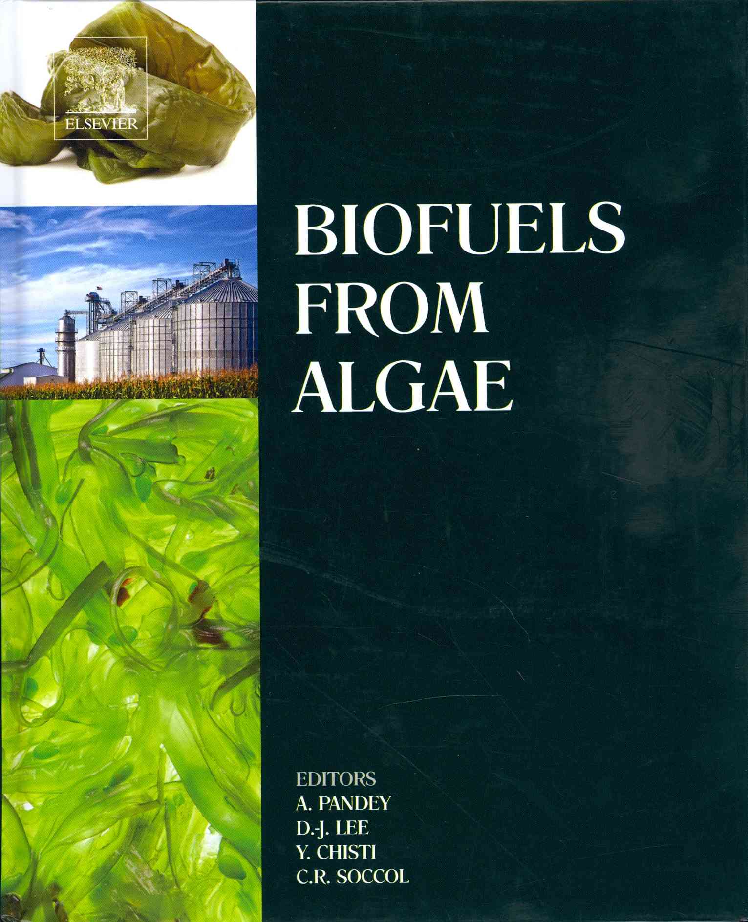 Biofuels from Algae By Pandey, Ashok (EDT)/ Lee, Duu-jong (EDT)/ Chisti, Yusuf (EDT)/ Soccol, Carlos R. (EDT)